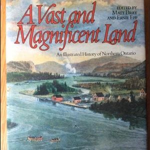 Other - A Vast and Magnificent Land An Illus Hist of N Ont